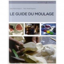 Le guide du moulage - le...